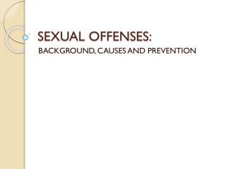 SEXUAL OFFENSES: