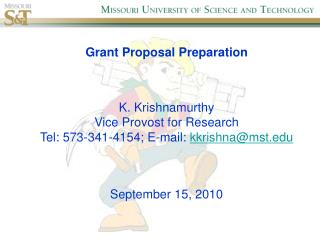 Grant Proposal Preparation K. Krishnamurthy Vice Provost for Research