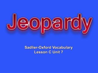 Sadlier -Oxford Vocabulary  Lesson C Unit  7