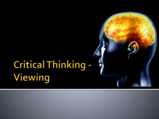 Critical Thinking - Viewing