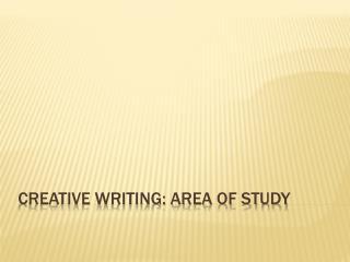 Creative Writing: Area of Study