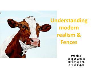 Understanding modern realism & Fences