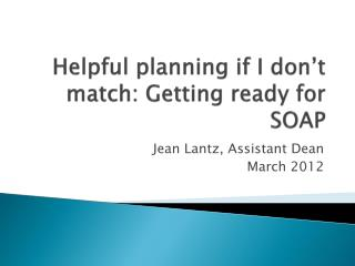 Helpful planning if I don't match:  Getting  ready for SOAP