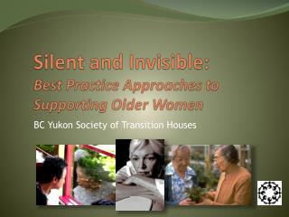 Silent and Invisible: Best Practice Approaches to Supporting Older Women
