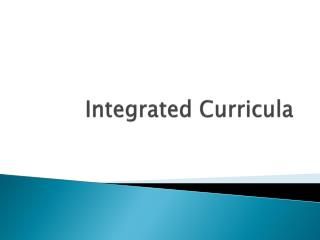 Integrated Curricula