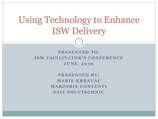Using Technology to Enhance ISW Delivery