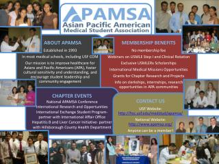 ABOUT  APAMSA Established in 1993 In most medical schools, including USF COM