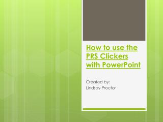 How to use the  PRS Clickers  with PowerPoint