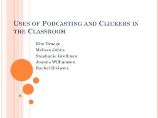 Uses  of  Podcasting  and  Clickers in the Classroom