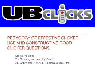 Pedagogy of Effective Clicker Use and Constructing Good Clicker Questions