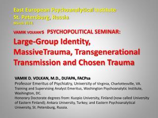 East European Psychoanalytical  Institute  St. Petersburg, Russia . March 2014