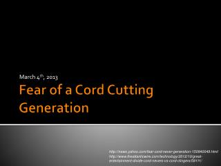 Fear of a Cord Cutting Generation