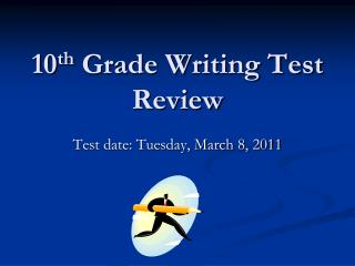 10 th  Grade Writing Test Review