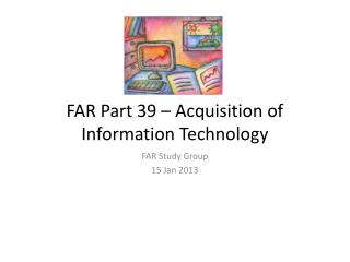 FAR Part 39 – Acquisition of Information Technology