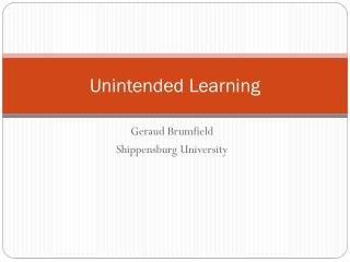 Unintended Learning