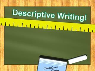 Descriptive Writing!