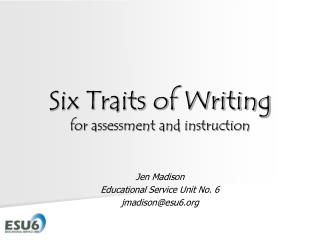 Six Traits of Writing for assessment and instruction