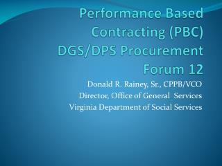 Performance Based Contracting (PBC) DGS/DPS Procurement Forum 12