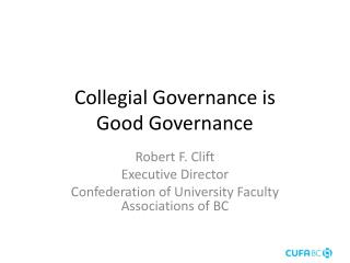 Collegial Governance is Good Governance