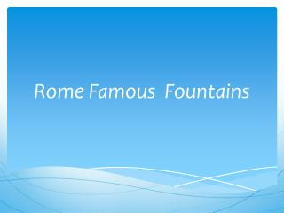 Rome  Famous Fountains