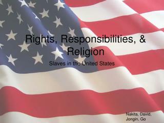 Rights, Responsibilities, & Religion