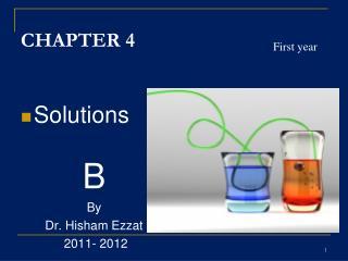 Solutions  B By  Dr. Hisham Ezzat  2011- 2012