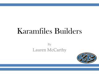 Karamfiles Builders
