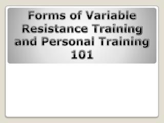 Forms of Variable Resistance Training and Personal Training 101