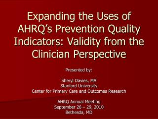Presented by: Sheryl Davies, MA Stanford University  Center for Primary Care and Outcomes Research