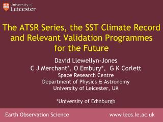 The ATSR Series, the SST Climate Record  and Relevant Validation Programmes  for the Future