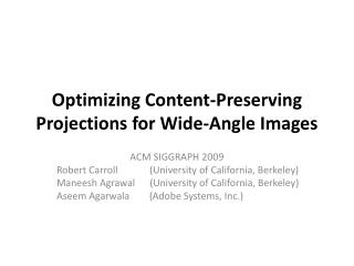 Optimizing  Content-Preserving  Projections  for  Wide-Angle Images