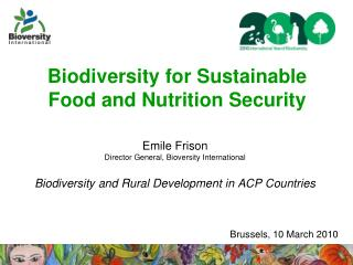 Biodiversity for Sustainable Food and Nutrition Security