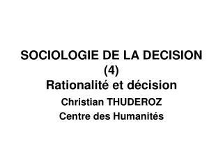 SOCIOLOGIE DE LA DECISION 4 Rationalit  et d cision