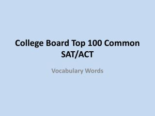 College Board Top 100 Common SAT/ACT