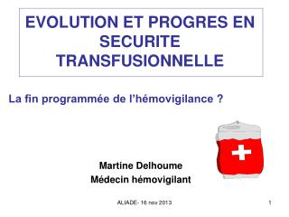 EVOLUTION ET PROGRES EN SECURITE TRANSFUSIONNELLE