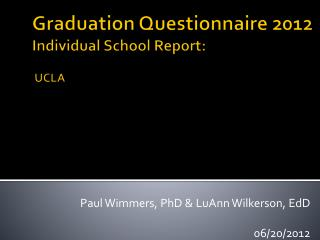 Graduation Questionnaire  2012 Individual School Report: UCLA