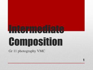 Intermediate Composition