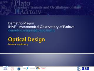 Demetrio  Magrin INAF – Astronomical Observatory of  Padova demetrio.magrin@oapd.inaf.it