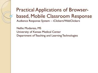 Practical Applications of Browser-based, Mobile Classroom Response