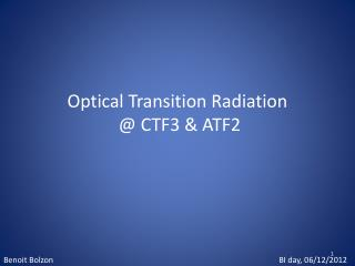 Optical Transition Radiation                         @ CTF3 & ATF2