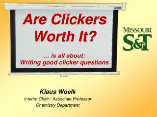 Are Clickers Worth It?  � is all about: Writing good clicker questions