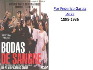 Por  Federico  García  Lorca 1898-1936