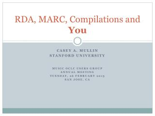 RDA, MARC, Compilations and  Y ou