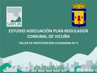 ESTUDIO ADECUACIÓN PLAN REGULADOR COMUNAL DE VICUÑA