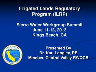 Presented By Dr. Karl Longley, PE Member, Central Valley  RWQCB