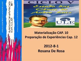 Materialização CAP. 10 Preparação de  Experiências Cap. 12 2012-8-1 Rosana De Rosa