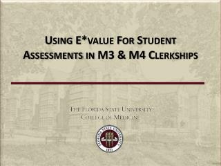Using E*value For Student Assessments in M3 & M4 Clerkships