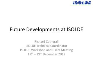 Future Developments at ISOLDE