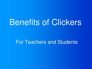 Benefits of Clickers