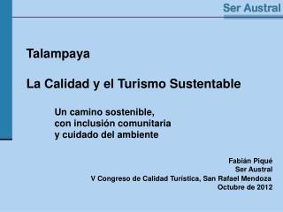 Talampaya La Calidad y el Turismo Sustentable Un camino sostenible, con inclusión comunitaria